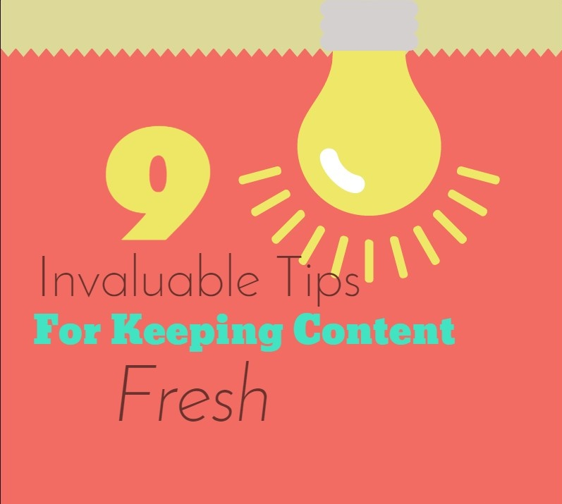 9 invaluable tips for keeping content fresh