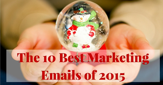 The 10 Best Marketing Emails of 2015