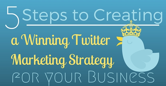 5 steps to creating a winning marketing strategy