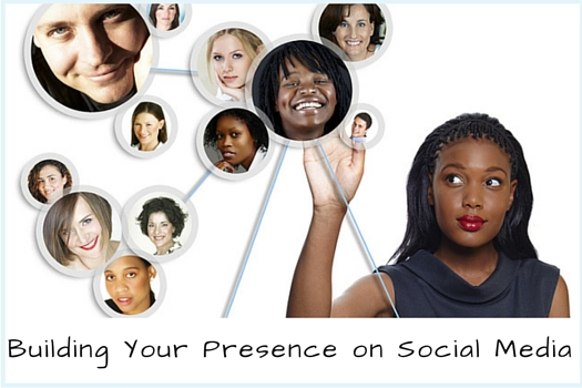 Building Your Presence on Social Media