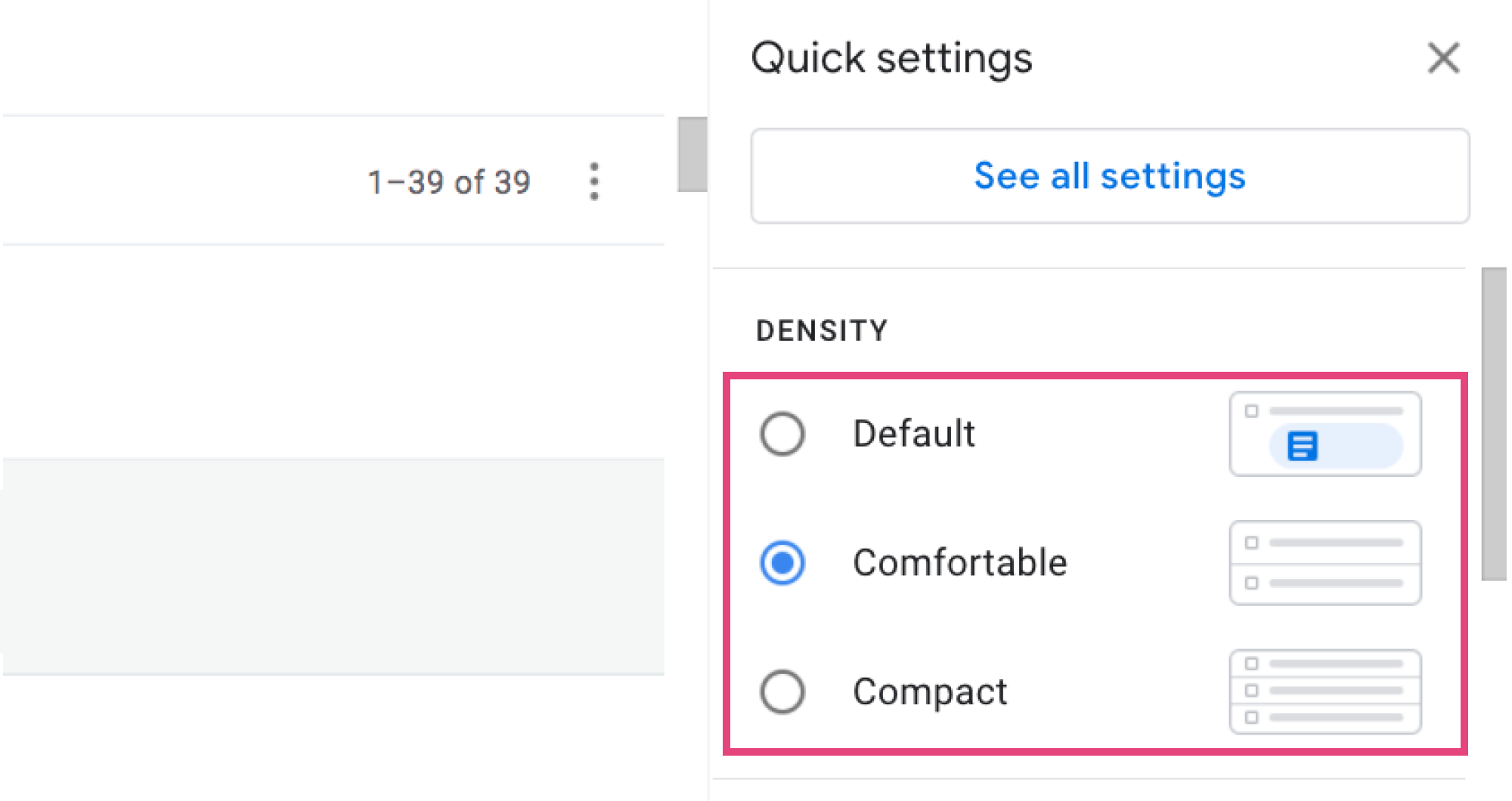 There are three density options that you can choose from. To reveal them, first click on the Settings gear